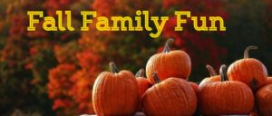 Fall Family Fun Saturday, October 27th
